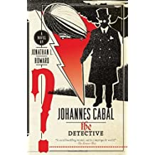 Johannes Cabal the Detective by Jonathan L. Howard (2011-07-12)
