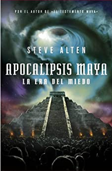 Apocalipsis maya (Trilogía maya 3) de [Alten, Steve]