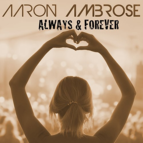 Aaron Ambrose - Always & Forever