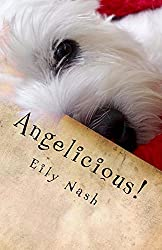 Angelicious!: From the Paws of Angel Nash