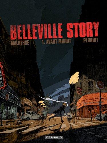 Belleville Story - tome 1 - Avant Minuit (1) par Malherbe Arnaud