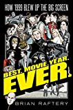 Best. Movie. Year. Ever.: How 1999 Blew Up the Big Screen (English Edition)