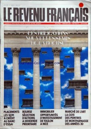 REVENU FRANCAIS (LE) [No 188] du 01/06/1986 - LES OBLIGATIONS NOUVELLES STARS DE LA BOURSE - PLACEMENTS - LES SCPI A CREDIT - BOURSE - SELECTON D'ACTIONS A DIVIDENDE PRIORITAIRE - IMMOBILIER - OPPORTUNITES D'INVESTISSEMENT DE TOULON A NICE - MARCHE DE L'ART - LES PEINTRES DE MONTPARNASSE DES ANNEES 30 par Collectif