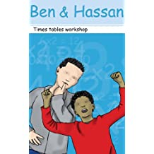 Ben and Hassan - Times tables workshop (English Edition)