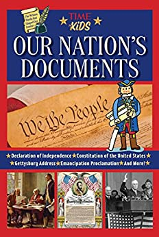 Our Nation's Documents: The Declaration of Independence, The Constitution, Gettysburg Address, Emancipation Proclamation, and More! (America Handbooks, a TIME for Kids Series) Descargar PDF