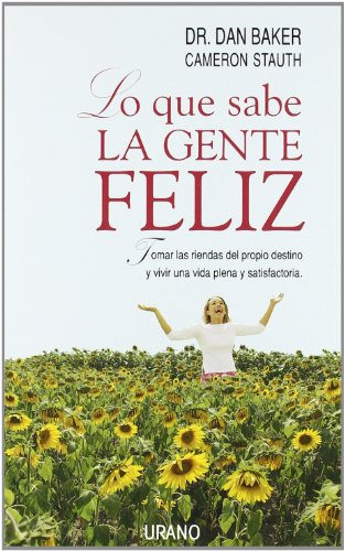 Descargar Libro Lo que sabe la gente feliz (Crecimiento personal) de Dan Baker