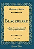 Blackbeard, Vol. 2 of 2: A Page From the Colonial History of Philadelphia (Classic Reprint)