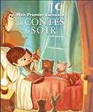 """Afficher """"Mon Premier Larousse des contes du soir"""""""
