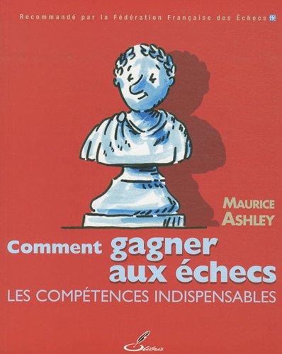 Comment gagner aux échecs: Les compétences indispensables.