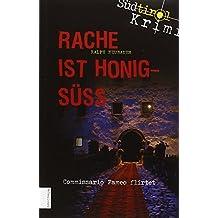 Rache ist honigsüss: Südtirol-Krimi (Südtirol-Krimi / Commissario Fameo ermittelt)