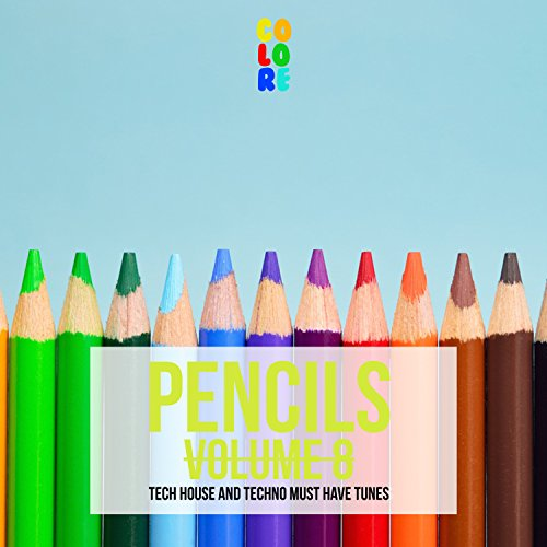 Pencils, Vol. 8 (Tech House and Techno Must Have Tunes)
