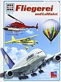 Was ist was, Band 010: Fliegerei und Luftfahrt