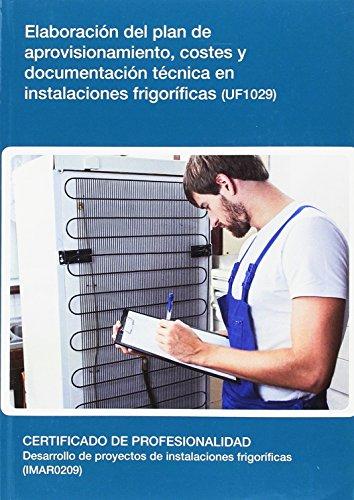 Elaboración del plan de aprovisionamiento, costes y documentación técnica en instalaciones frigoríficas (UF1029) por José María Boj de Diego