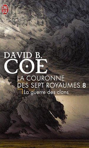 La couronne des 7 royaumes, Tome 8 : La guerre des clans par David B. Coe