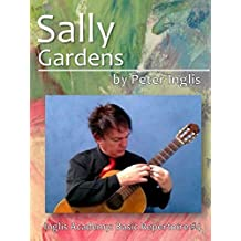 Sally Gardens (Inglis Academy: Basic Repertoire Book 4) (English Edition)