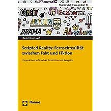Scripted Reality: Fernsehrealität zwischen Fakt und Fiktion: Perspektiven auf Produkt, Produktion und Rezeption (Short Cuts / Cross Media)