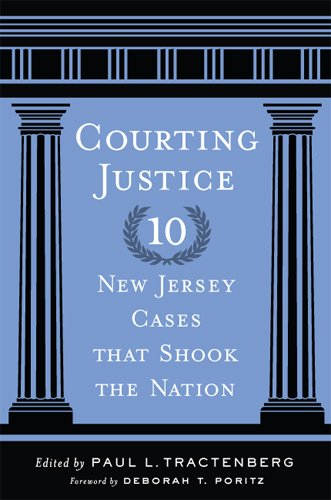 Courting Justice: Ten New Jersey Cases That Shook the Nation (Rivergate Regionals Collection)