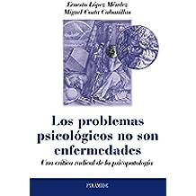 Los Problemas Psicológicos No Son Enfermedades. Una Crítica Radical De La Psicopatología (Psicología)