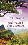 Sanfter Mond über Usambara: Roman