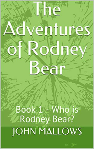 The Adventures of Rodney Bear: Book 1 - Who is Rodney Bear? (English Edition)