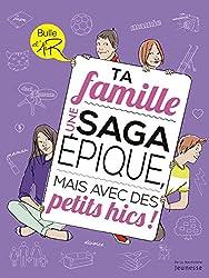 Ta famille : Une saga épique, mais avec des petits hics !