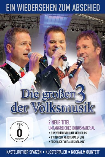 Various Artists – Die großen 3 der Volksmusik: Ein Wiedersehen zum Abschied