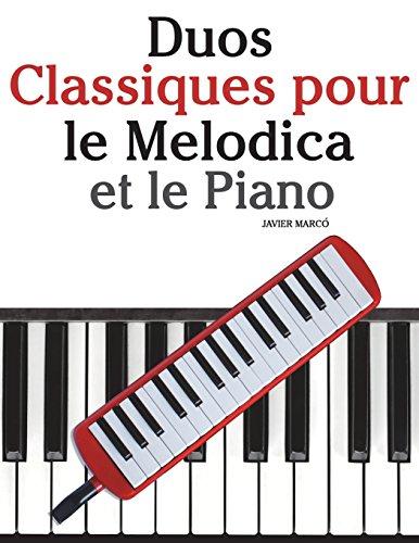 Duos Classiques pour le Melodica et le Piano: Pièces faciles de Brahms, Handel, Vivaldi, ainsi que d'autres compositeurs