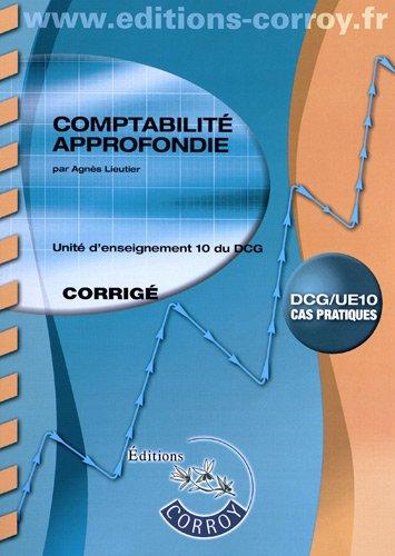 Comptabilité approfondie UE 10 du DCG : Corrigé