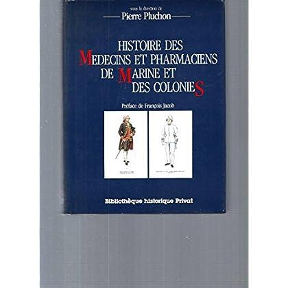 Histoire des médecins et pharmaciens de marine et des colonies