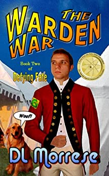 The Warden War: A Sci-Fi Counter-Fantasy Novel (Defying Fate Book 2) (English Edition) di [Morrese, D.L.]