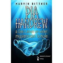 Pia Handrew: Das Leben an einer mysteriösen Schule