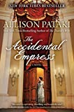 Front cover for the book The Accidental Empress by Allison Pataki