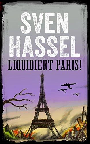 LIQUIDIERT PARIS!: Erstmal auf Deutsch (Sven Hassel - Serie Zweiter Weltkrieg)