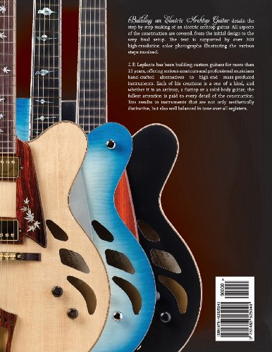 Building an Electric Archtop Guitar: An illustrated step-by-step guide to building your own electric archtop guitar