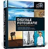 Digitale Fotografie: Die umfassende Fotoschule