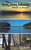 The San Juan Islands, Afoot and Afloat by Marge Mueller (1979-06-03)