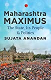 Maharashtra Maximus: The State, Its People and Politics