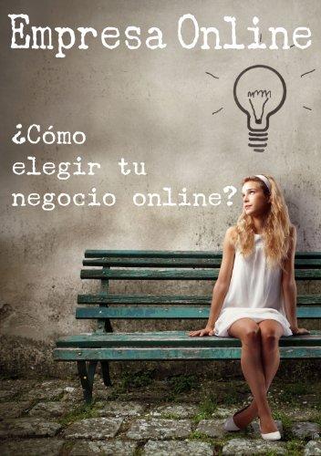 Empresa Online. ¿Cómo elegir tu negocio online? por Antonio Yagüe