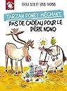 Tarzan poney méchant : Pas de cadeau pour le père Nono par Alix