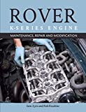 The Rover K-Series Engine: Maintenance, Repair and Modification (English Edition)