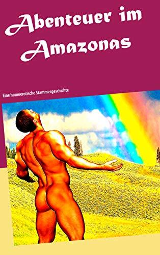 Abenteuer im Amazonas: Eine homoerotische Stammesgeschichte