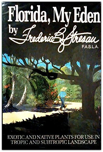 Florida, my Eden by Stresau, Frederic B (1986) Hardcover