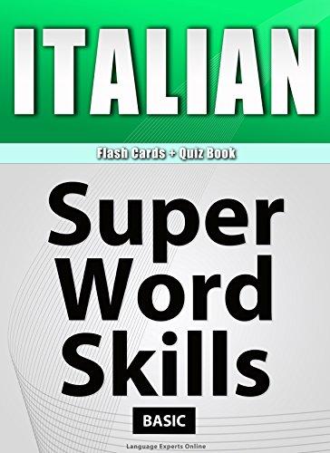 Descargar ITALIAN - Flash Cards + Quiz Book/SUPER WORD SKILLS/Basic/A powerful method to learn the vocabulary you need. PDF Gratis