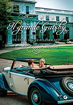 Il grande Gatsby: Versione integrale di [Fitzgerald, Francis Scott]