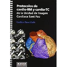 Protocolos de cardio-RM y cardio-TC de la Unidad de Imagen Cardiaca Sant Pau (Medicina (marge Books))