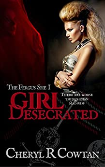 Girl Desecrated: Vampires, Asylums and Highlanders 1984 (The Fergus She Vampire Book Series 1) (English Edition) de [Cowtan, Cheryl R]