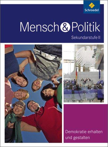 Schroedel Verlag GmbH Mensch und Politik SII - Themenbände: Demokratie erhalten und gestalten