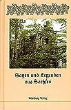 Sagen und Legenden aus Sachsen -