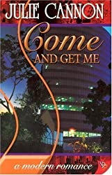 Come and Get Me by Julie Cannon (2007-04-01)