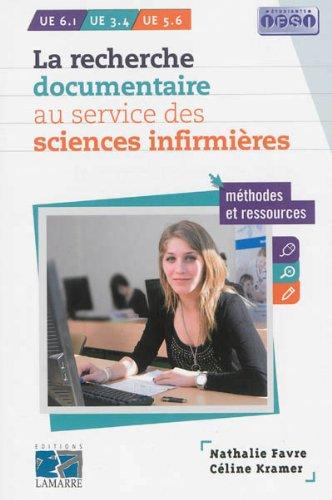 La recherche documentaire au service des infirmières : Méthodes et ressources par Nathalie Favre, Céline Kramer